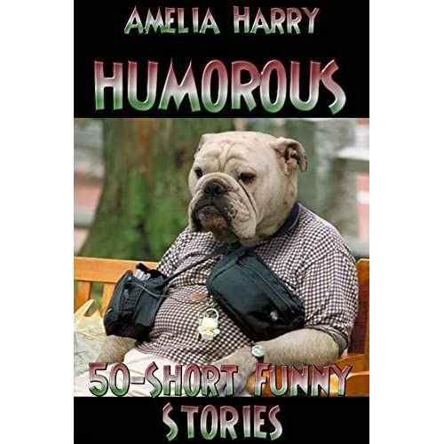 HUMOROUS STORIES BOOK: 50 Short Funny Stories That Will