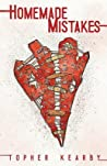 Homemade Mistakes by Topher Kearby