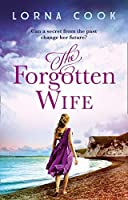 The Forgotten Wife: The most gripping, heartwrenching page-turner of summer 2019