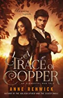 A Trace of Copper (The Elemental Web Chronicles, #2.5)