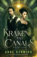 Kraken and Canals: A Short Story (Elemental Steampunk Stories, #2)