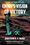 China's Vision of Victory by Jonathan D. T. Ward