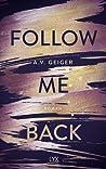 Follow Me Back by A.V. Geiger