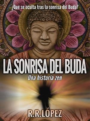 La sonrisa del Buda by R.R. López