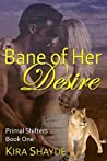 Bane of Her Desire (Primal Shifters #1)
