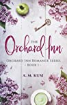 The Orchard Inn (Orchard Inn Romance Series, #1) by A.M. Kusi