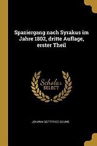 Spaziergang Nach Syrakus Im Jahre 1802, Dritte Auflage, Erster Theil