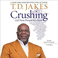 Crushing: It Is Not the End!: God Turns Pressure Into Power
