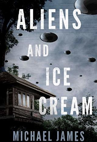 Aliens and Ice Cream by Michael                 James