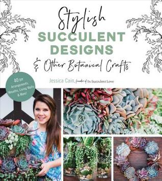 Succulent Style by Jessica  Cain