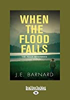 When the Flood Falls: The Falls Mysteries (Large Print 16pt)