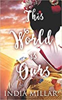 This World is Ours (The Geisha Who Ran Away, #3)