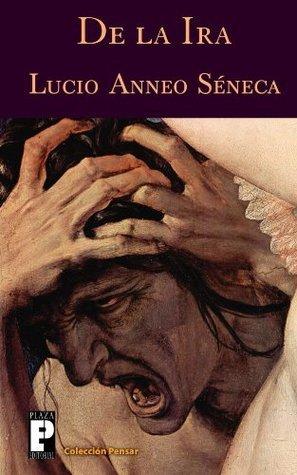 De la ira by Seneca