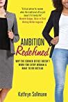 Ambition Redefined: Why the Corner Office Doesnt Work for Every Woman & What to Do Instead
