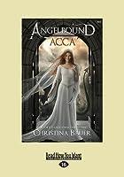Acca (Angelbound Origins #3) (Large Print 16pt)