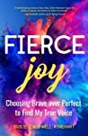 Fierce Joy: Choosing Brave over Perfect to Find My Inner Voice