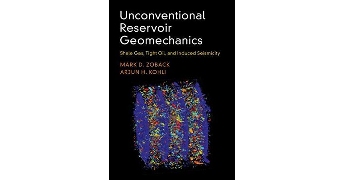 Shale Gas Tight Oil Unconventional Reservoir Geomechanics and Induced Seismicity