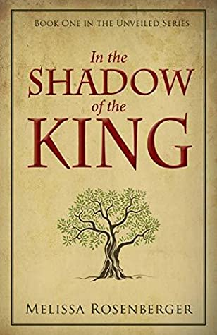 In the Shadow of the King (The Unveiled Series Book 1)