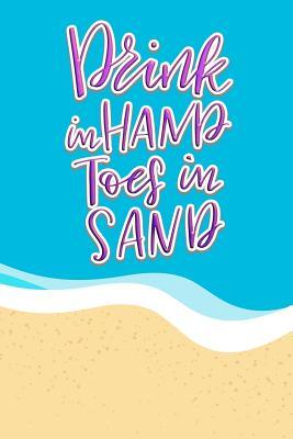 Drink in Hands Toes in Sand: Beautiful Beach Inspired ...