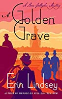 A Golden Grave: A Rose Gallagher Mystery