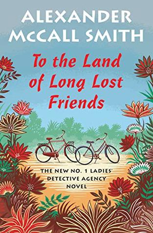 To the Land of Long Lost Friends (No. 1 Ladies' Detective Agency #20)