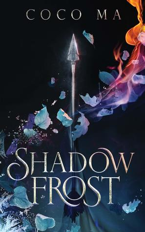 ARC Review : Shadow Frost by Coco Ma