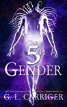The 5th Gender by G.L. Carriger