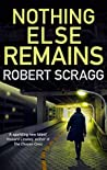 Nothing Else Remains: The compulsive read (Porter and Styles Book 2)