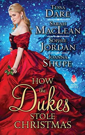 Almost Christmas Means It Wasnt Christmas.How The Dukes Stole Christmas By Tessa Dare