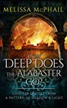 How Deep Does the Alabaster Go?: Chapter Quotes from A Pattern of Shadow & Light