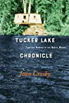 Tucker Lake Chronicle, Thirteen Months in the North Woods