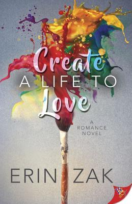 Create a Life to Love by Erin Zak