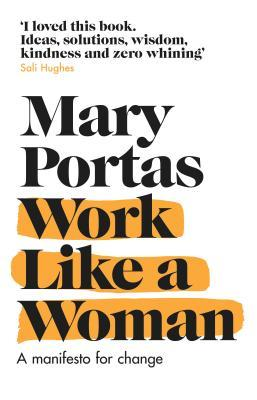 Work Like a Woman by Mary Portas