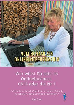 Vom Noname zur Onlineunternehmerin: Wer willst Du sein im Onlinebusiness, 0815 oder die Nr. 1