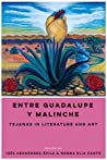 Entre Guadalupe y Malinche: Tejanas in Literature and Art
