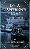 By a lantern's light: A ghost story