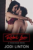 Rebel Love (Texas Blue #1)