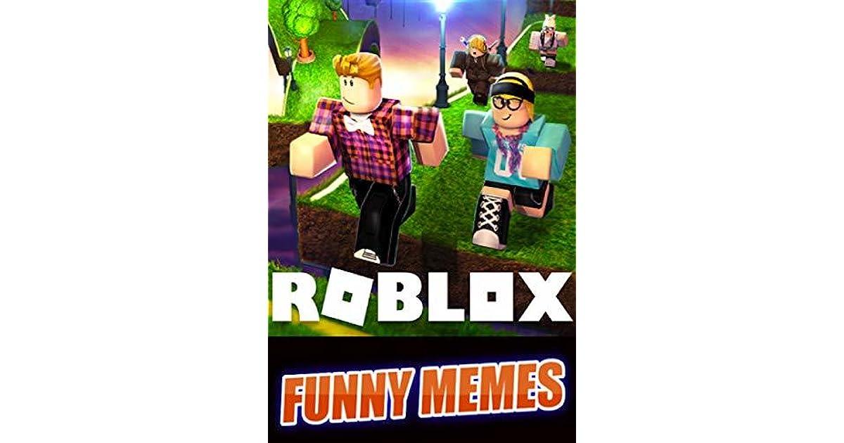 Memes Roblox Funny Memes Trolling Hacks Jokes Cool Funny