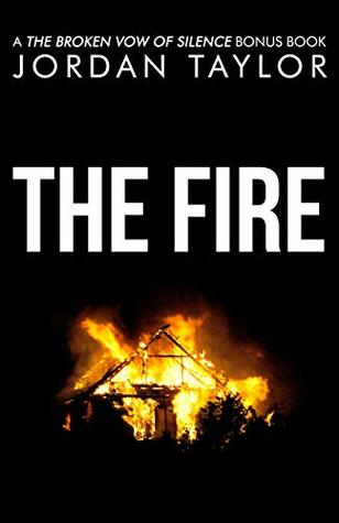 The Fire: A The Broken Vow of Silence Bonus Chapter
