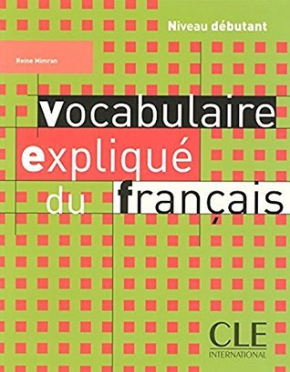 Vocabulaire Explique Du Francais Niveau Debutant Livre
