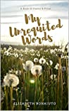 My Unrequited Words: A Book Of Poetry & Prose