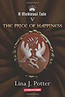 The Price of Happiness (A Medieval Tale)