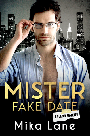 Mister Fake Date (A Player Romance Book 2)
