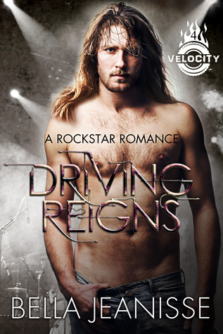 Driving Reigns  (Velocity, #4)