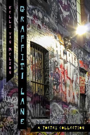 Graffiti Lane by Kelly Van Nelson