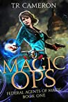 Magic Ops (Federal Agents of Magic, #1)