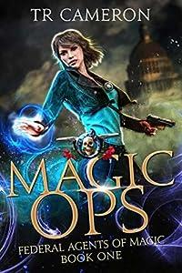 Magic Ops (Federal Agents of Magic, #1)