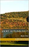 Short Autumn Days: Book One (The Lenore Monroe Series 1)