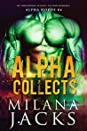 Alpha Collects (Alpha Horde, #4)