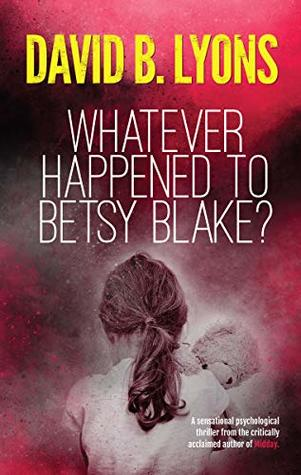 Whatever Happened to Betsy Blake? (Tick-Tock Trilogy, #2)
